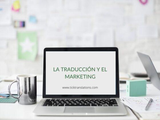 La-traducción-y-el-Marketing_-Tick-Translations-560x420