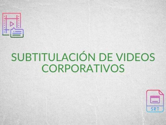 Subtitulación-de-videos-corporativos_Tick-Translations-560x420