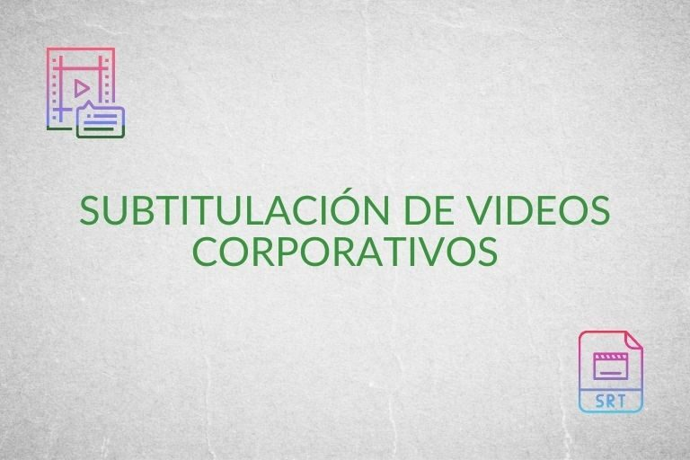 Subtitulación-de-videos-corporativos_Tick-Translations-768x512