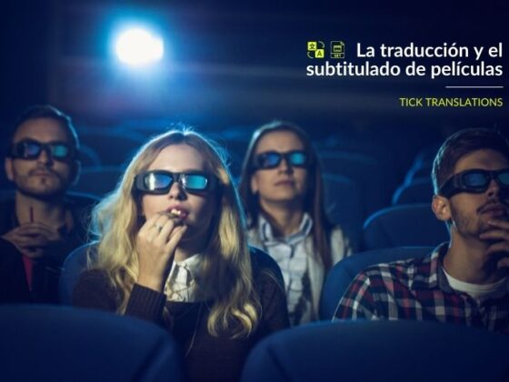 La-traducción-y-el-subtitulado-de-películas_Tick-Translations_Blog-560x420