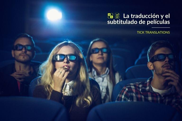 La-traducción-y-el-subtitulado-de-películas_Tick-Translations_Blog-768x512
